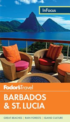 Fodor's in Focus Barbados & St. Lucia Full-Color Travel Guide By Fodor's Travel Publications, Inc. (COR)